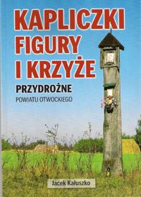 Kapliczki Figury i Krzyże Przydrożne Powiatu Otwockiego